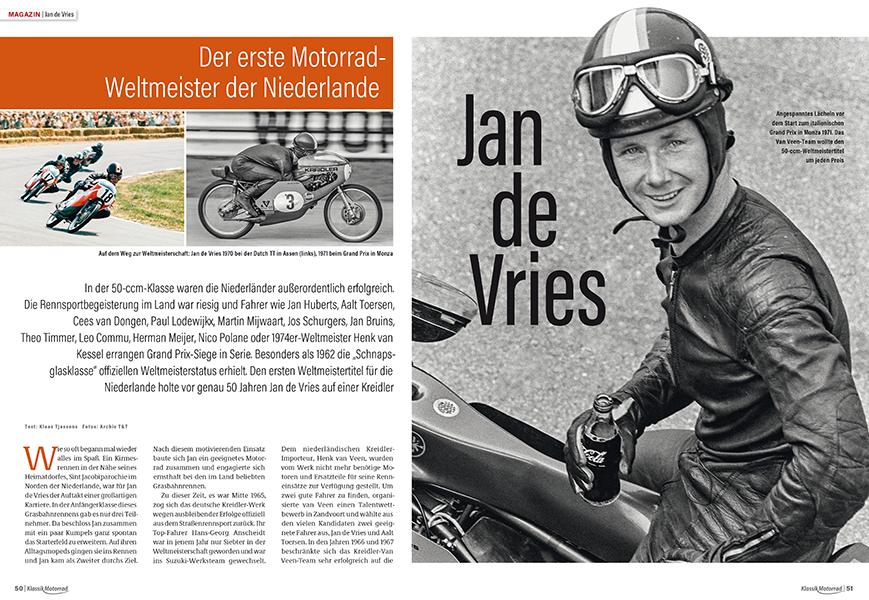 In den 1970ern dominierte Kreidler die 50er-Klasse. Jan de Vries wurde zweimal WM-Champion